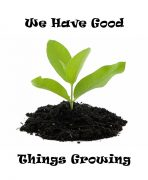 we-have-good-things-growing