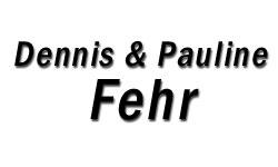 Dennis & Pauline Fehr